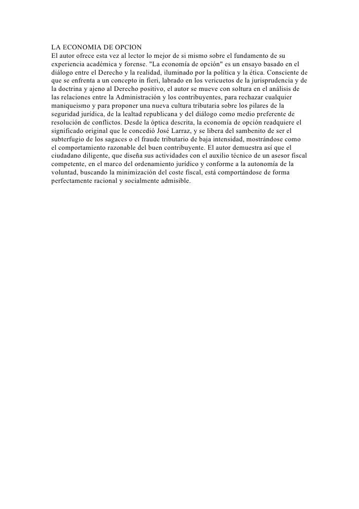 LA ECONOMIA DE OPCIONEl autor ofrece esta vez al lector lo mejor de si mismo sobre el fundamento de suexperiencia académic...