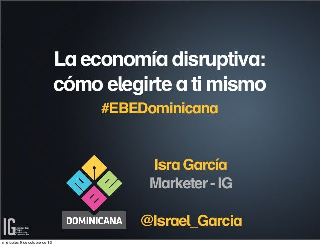 Empowering People, Business & Communities Empowering People, Business & Communities La economía disruptiva: cómo elegirte ...