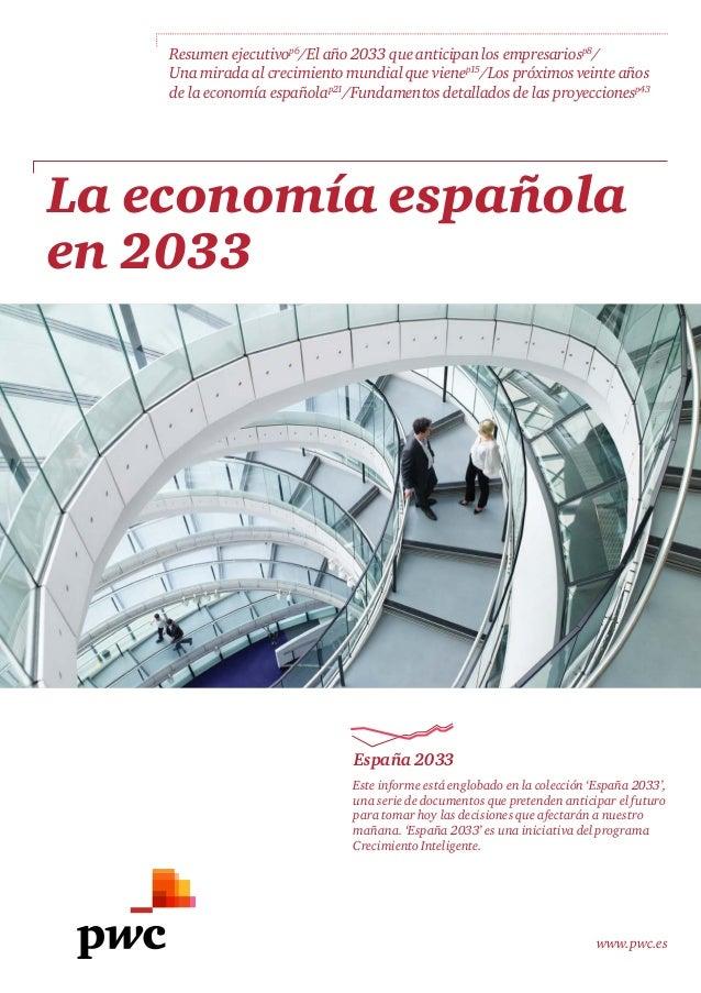 Resumen ejecutivop6/El año 2033 que anticipan los empresariosp8/ Una mirada al crecimiento mundial que vienep15/Los próxim...