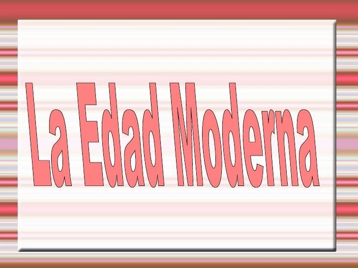 La Edad Moderna