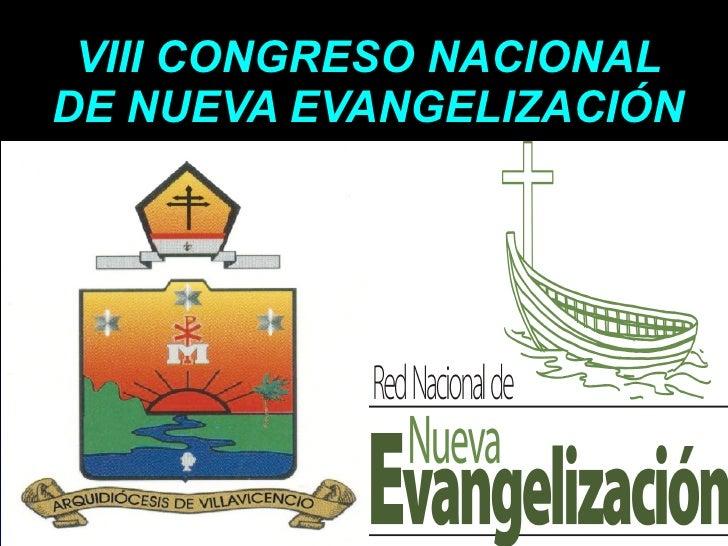VIII CONGRESO NACIONAL DE NUEVA EVANGELIZACIÓN