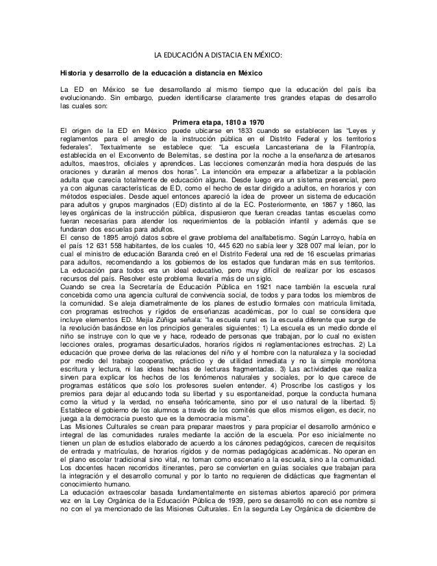 LA EDUCACIÓN A DISTACIA EN MÉXICO: Historia y desarrollo de la educación a distancia en México La ED en México se fue desa...