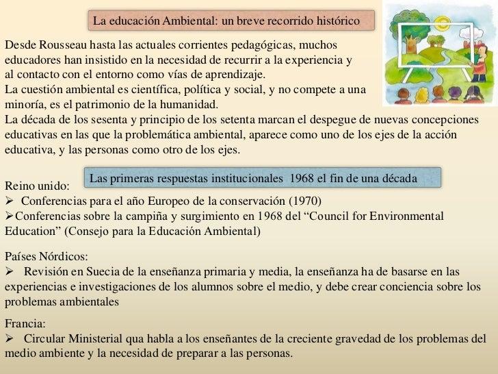 La educación Ambiental: un breve recorrido histórico<br />Desde Rousseau hasta las actuales corrientes pedagógicas, muchos...