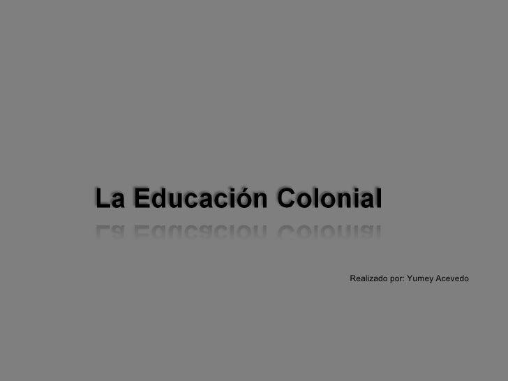 La educación colonial