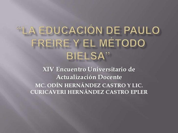 XIV Encuentro Universitario de       Actualización Docente MC. ODÍN HERNÁNDEZ CASTRO Y LIC.CURICAVERI HERNÁNDEZ CASTRO EPLER
