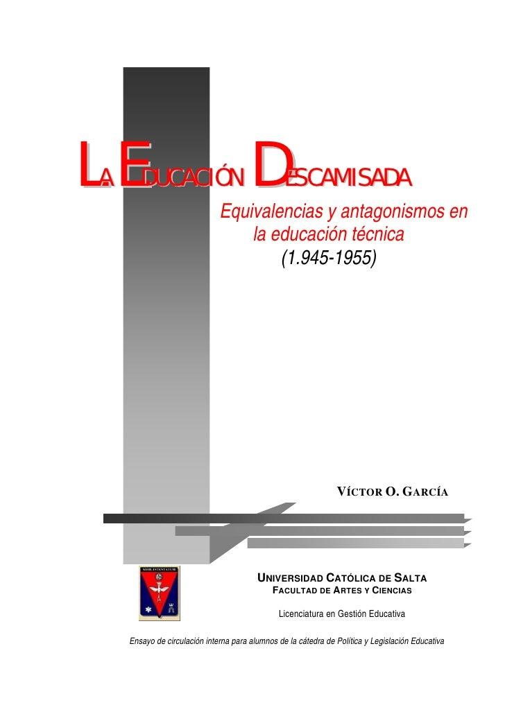 LA EDUCACIÓN DESCAMISADA                              Equivalencias y antagonismos en                                  la ...