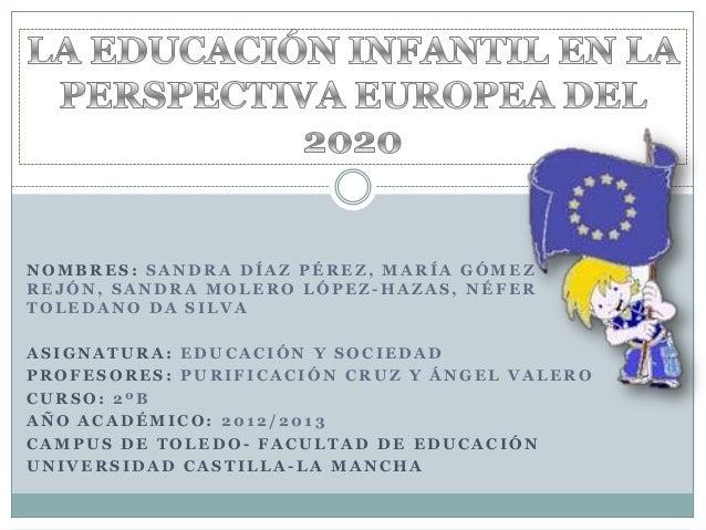 NOMBRES: SANDRA DÍAZ PÉREZ, MARÍA GÓMEZREJÓN, SANDRA MOLERO LÓPEZ-HAZAS, NÉFERTOLEDANO DA SILVAASIGNATURA: EDUCACIÓN Y SOC...