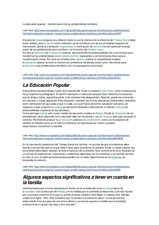La educación popular - transformación de las problemáticas familiares Leer más: http://www.monografias.com/trabajos96/educ...