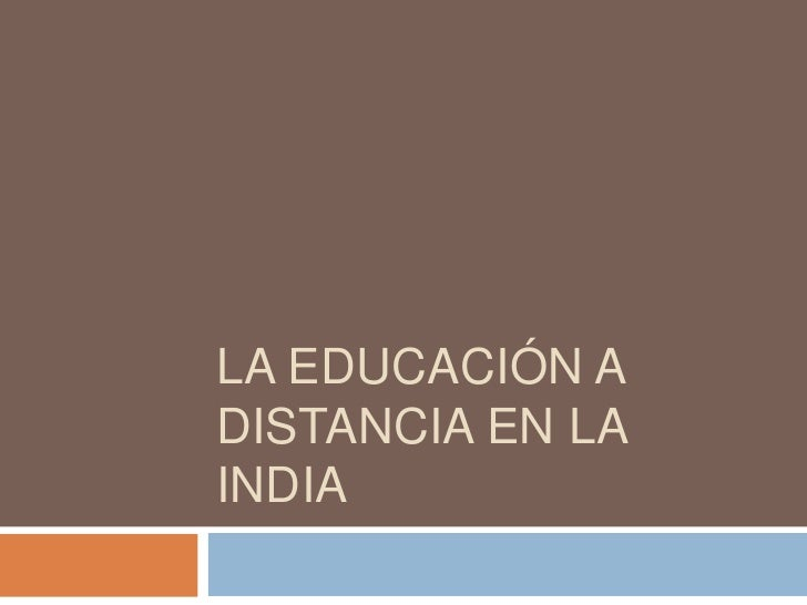 La eDUcación a distancia en la india<br />