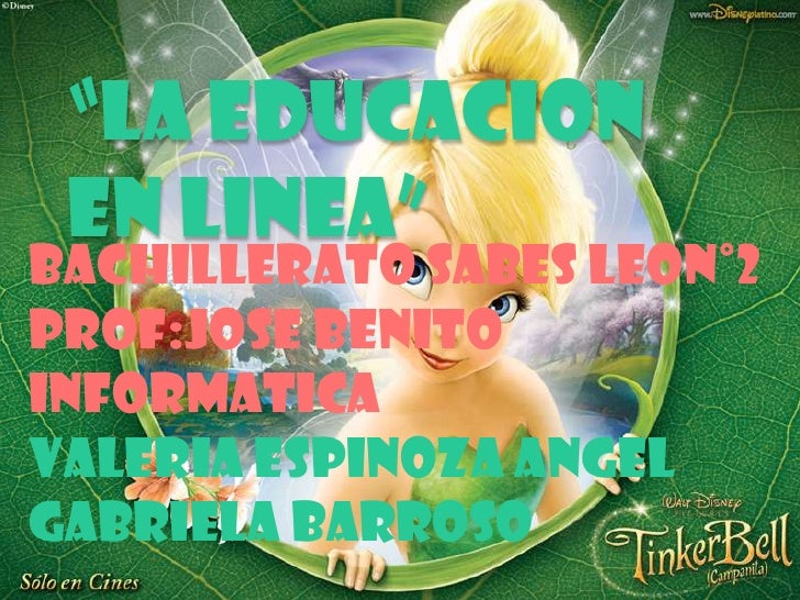 """LA EDUCACION EN LINEA""BACHILLERATO SABES LEON°2PROF:JOSE BENITOINFORMATICAVALERIA ESPINOZA ANGELGABRIELA BARROSO"