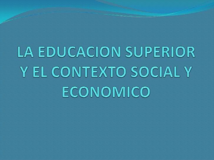 RELACION DE EDUCACION SUPERIOR    SITEMA PRODUCTIVO Uno de los cuestionamientos  a la educación superior  universitaria e...