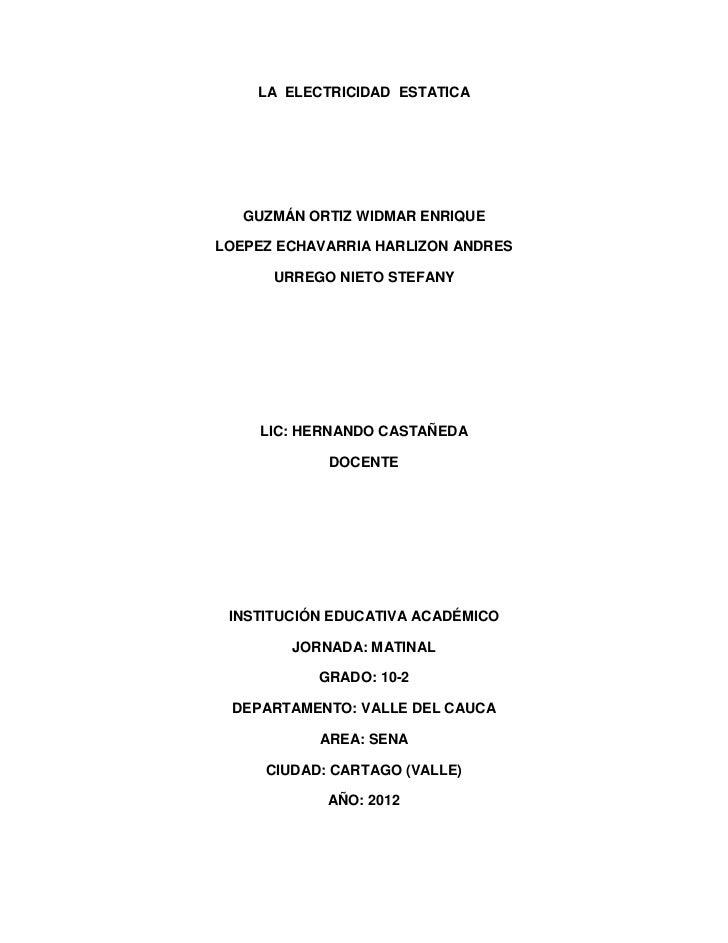 LA ELECTRICIDAD ESTATICA   GUZMÁN ORTIZ WIDMAR ENRIQUELOEPEZ ECHAVARRIA HARLIZON ANDRES      URREGO NIETO STEFANY     LIC:...