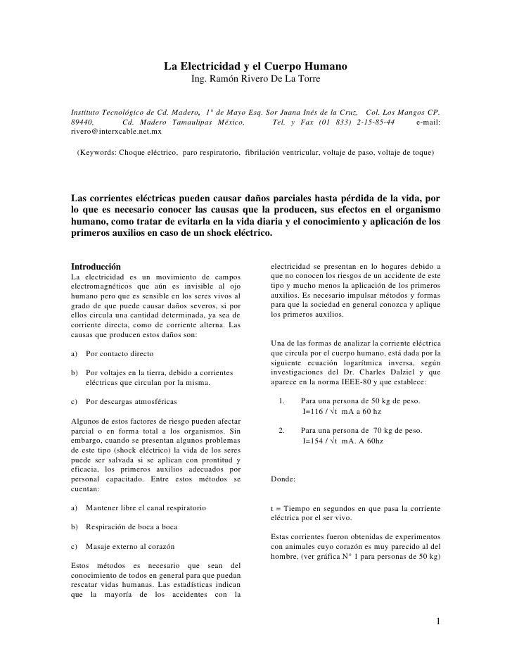 La Electricidad y el Cuerpo Humano                                    Ing. Ramón Rivero De La TorreInstituto Tecnológico d...