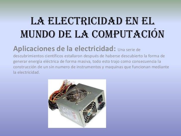 La electricidad y electronica en el mundo de la computación