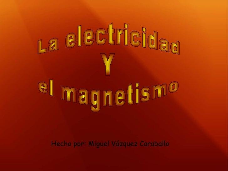 La electricidad y el magnetismo