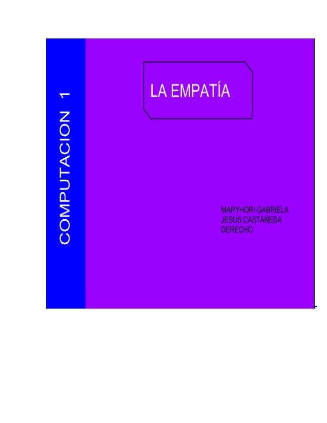 TABLA DE CONTENIDOS La Empatía Definición Cómo ser más empático La falta de empatía Preguntas Introducción Entrenamiento d...