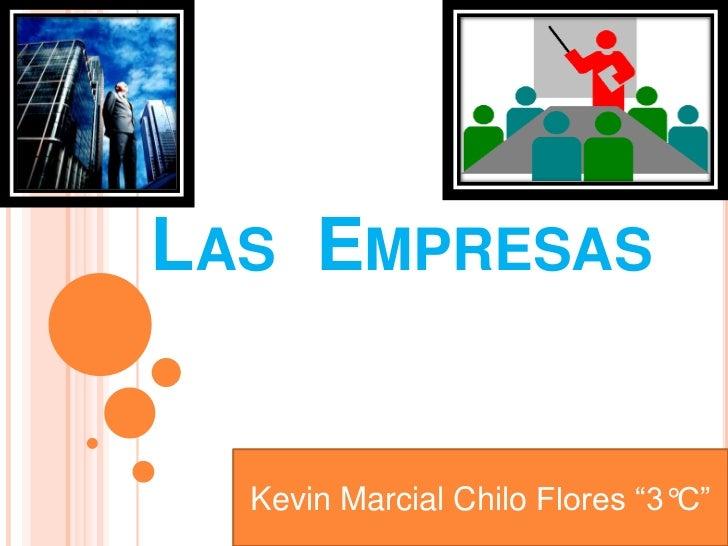 """LAS EMPRESAS  Kevin Marcial Chilo Flores """"3°C"""""""