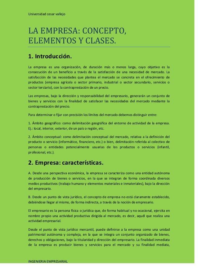 Universidad cesar vallejo  LA EMPRESA: CONCEPTO, ELEMENTOS Y CLASES. 1. Introducción. La empresa es una organización, de d...