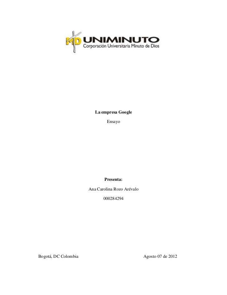 La empresa Google                               Ensayo                             Presenta:                      Ana Caro...