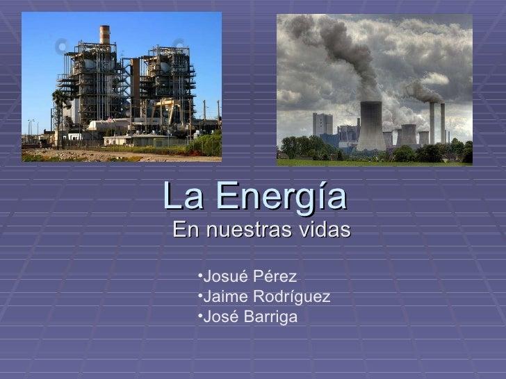 La energía en nuestras vidas