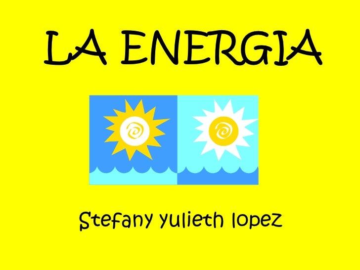 LA ENERGIA Stefany yulieth lopez