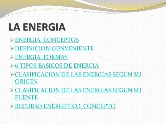 La energia concepto clasificaci n segun su origen y su for Origen y definicion de oficina