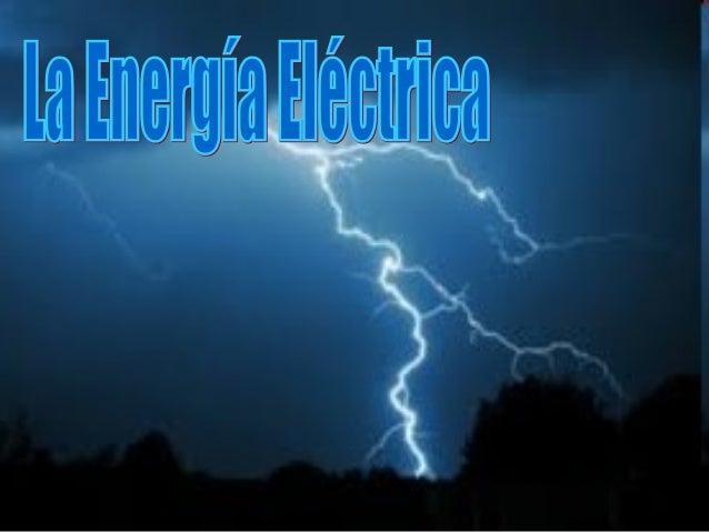 La Central EléctricaPara producir laenergía eléctrica serealizan diversastransformacionesenergéticas: primerode la energía...