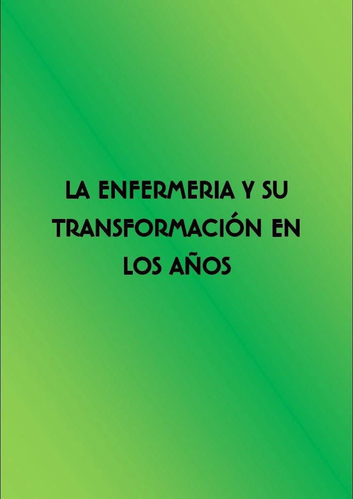 1      LA ENFERMERIA Y SU TRANSFORMACIÓN EN       LOS AÑOS