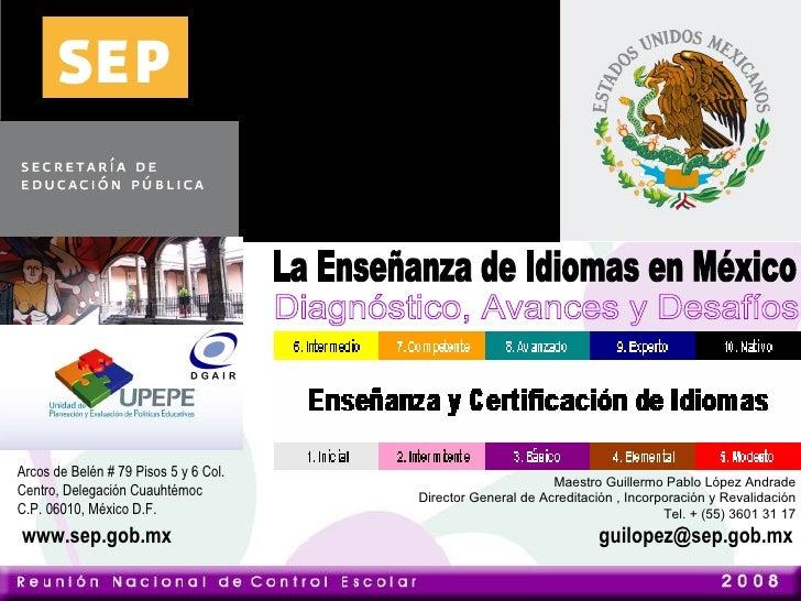 Arcos de Belén # 79 Pisos 5 y 6 Col. Centro, Delegación Cuauhtémoc  C.P. 06010, México D.F. Maestro Guillermo Pablo López ...