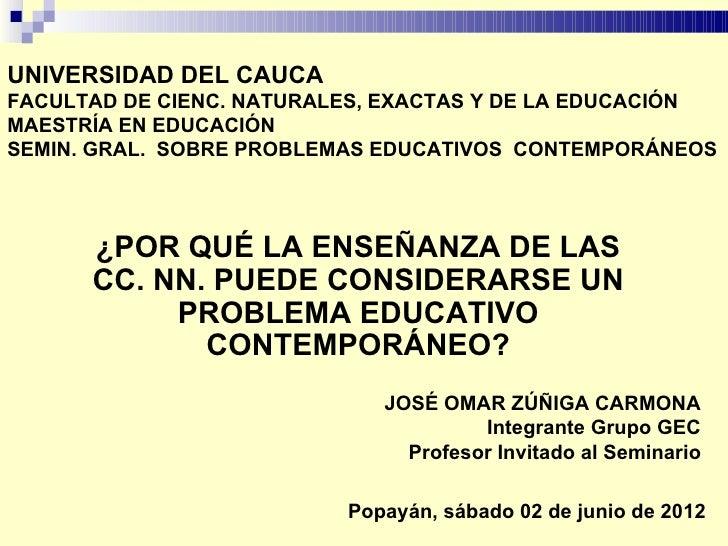 UNIVERSIDAD DEL CAUCAFACULTAD DE CIENC. NATURALES, EXACTAS Y DE LA EDUCACIÓNMAESTRÍA EN EDUCACIÓNSEMIN. GRAL. SOBRE PROBLE...