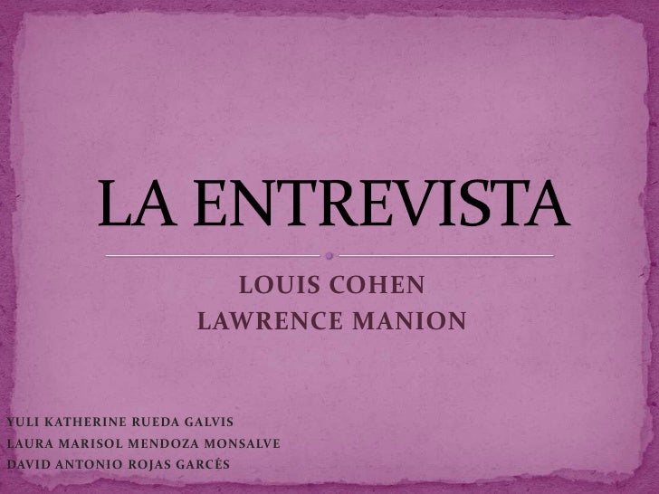 LOUIS COHEN                       LAWRENCE MANION   YULI KATHERINE RUEDA GALVIS LAURA MARISOL MENDOZA MONSALVE DAVID ANTON...