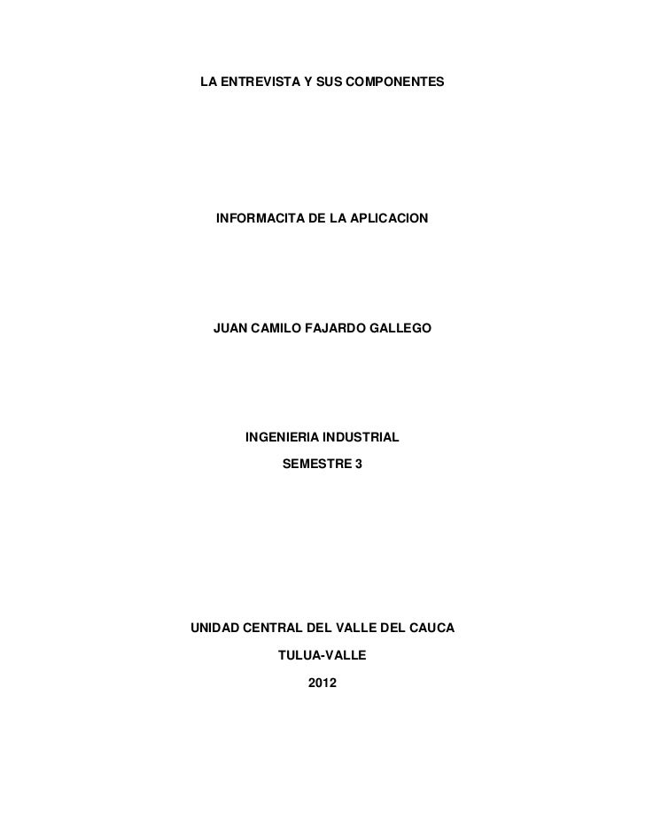 LA ENTREVISTA Y SUS COMPONENTES   INFORMACITA DE LA APLICACION  JUAN CAMILO FAJARDO GALLEGO       INGENIERIA INDUSTRIAL   ...