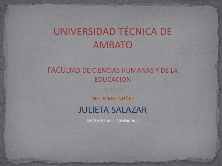 UNIVERSIDAD TÉCNICA DE AMBATO<br />FACULTAD DE CIENCIAS HUMANAS Y DE LA EDUCACIÓN<br />NTIC´S II<br />ING. JORGE NUÑEZ<br ...