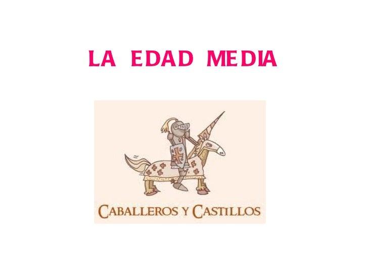 La epoca medieval