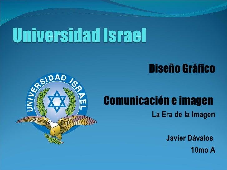 Comunicación e imagen Diseño Gráfico Javier Dávalos 10mo A noc