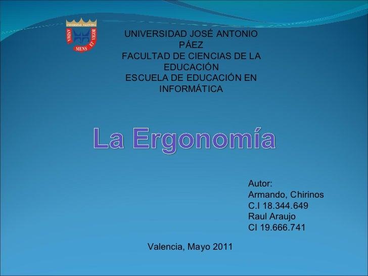 UNIVERSIDAD JOSÉ ANTONIO PÁEZ FACULTAD DE CIENCIAS DE LA EDUCACIÓN ESCUELA DE EDUCACIÓN EN INFORMÁTICA Autor: Armando, Chi...