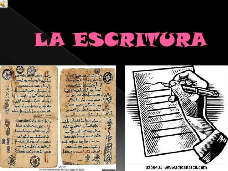 Historia de la                         escrituraLa historia de la escritura se remonta muchos millones de años atrás. Las ...