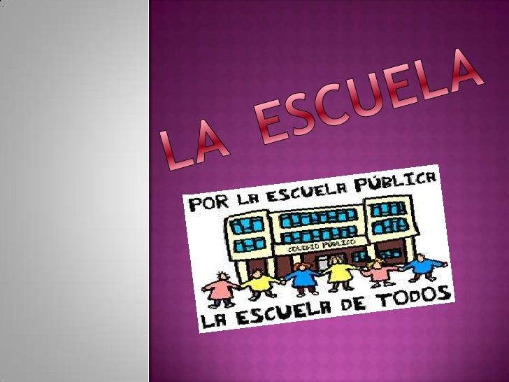 LA  ESCUELA<br />