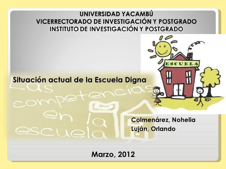 Situación actual de la Escuela Digna                               Colmenárez, Nohelia                               Luján...