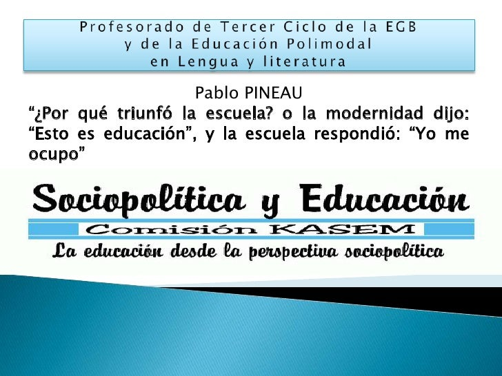 """Profesorado de Tercer Ciclo de la EGBy de la Educación Polimodalen Lengua y literatura<br />Pablo PINEAU<br />""""¿Por qué tr..."""