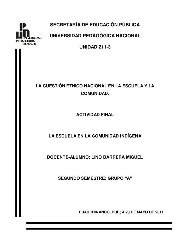 SECRETARÍA DE EDUCACIÓN PÚBLICA<br />UNIVERSIDAD PEDAGÓGICA NACIONAL<br />UNIDAD 211-3  <br />LA CUESTIÓN ÉTNICO NACIONAL ...