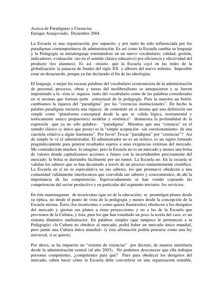 Acerca de Paradigmas y Creencias Enrique Araujoviedo, Diciembre 2004.  La Escuela es una organización, por supuesto; y por...