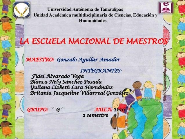Universidad Autónoma de Tamaulipas   Unidad Académica multidisciplinaria de Ciencias, Educación y                       Hu...