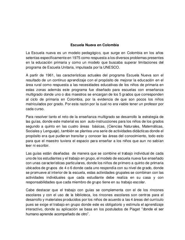 Escuela Nueva en Colombia La Escuela nueva es un modelo pedagógico, que surge en Colombia en los años setentas específicam...