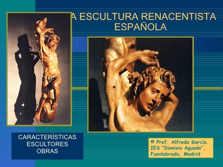 La escultura renacentista española. Características, escultores y obras