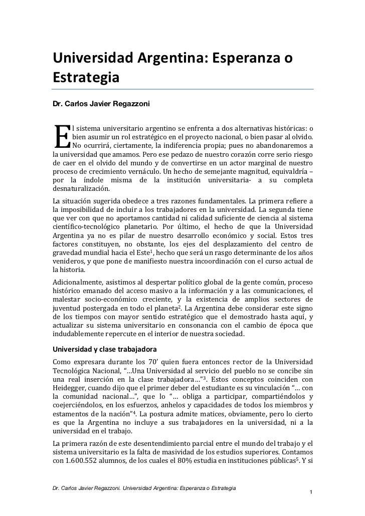 Universidad Argentina: Esperanza o Estrategia Dr. Carlos Javier Regazzoni E           l sistema universi...