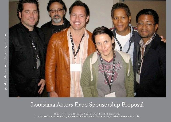 Louisiana Actors Expo Sponsorship ProposalThird from R ! Eric Thompson, Vice President, Twentieth Cenury Fox; L ! R, Write...