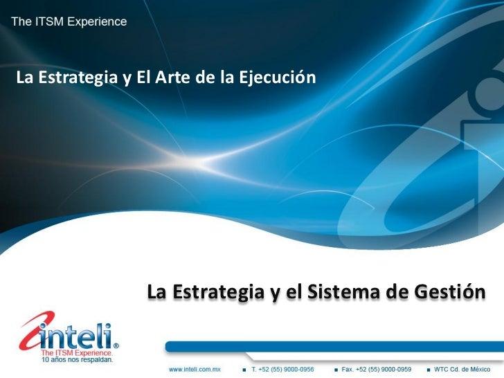 La Estrategia y El Arte de la Ejecución                La Estrategia y el Sistema de Gestión