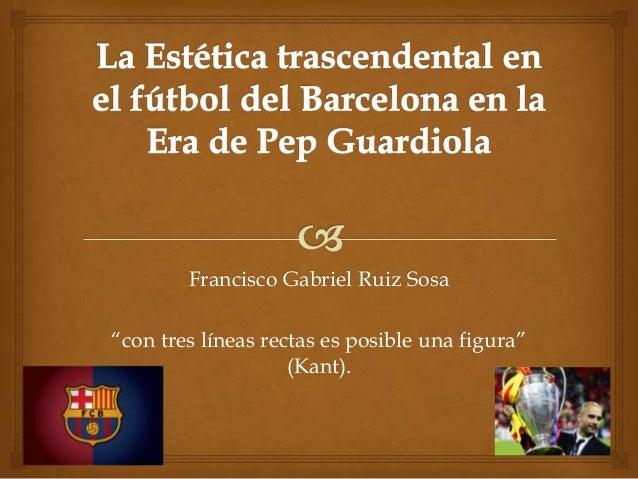 """Francisco Gabriel Ruiz Sosa """"con tres líneas rectas es posible una figura"""" (Kant)."""