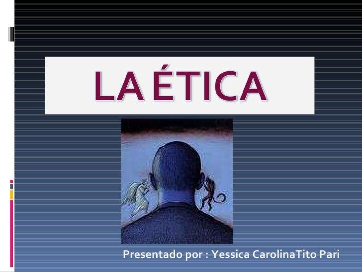 Presentado por : Yessica CarolinaTito Pari